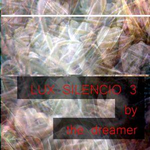 Lux Silencio 3 by the dreamer