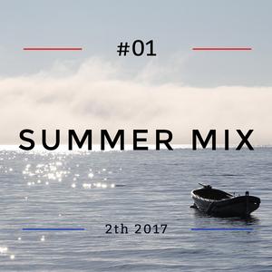 #01 Summer Mix - 2th 2017