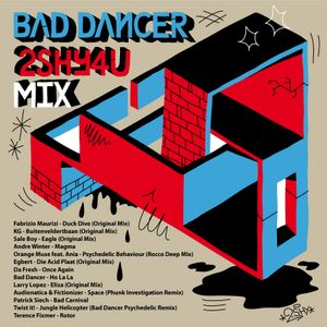 Bad Dancer - 2SHY4U Mix