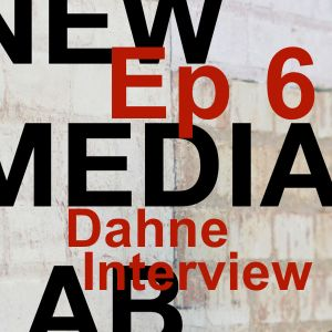Dahne – S1E6 New Media Lab with Rob Southgate