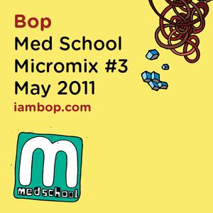 Bop - Med School Micromix #3 - May 2011