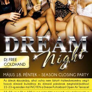 Dj Free & Goldhand - Live @ Dokk Club Budapest Dream Night Season Closing Party 2012.05.18.