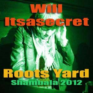 WILL ITSASECRET - Roots Yard 2012