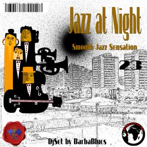 Jazz at Night 23 - Smooth Sensation - DjSet by BarbaBlues