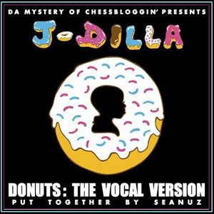J Dilla - Donuts: The Vocal Version