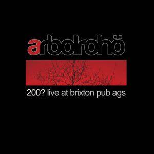 Arbolrohö - 200? (Live Brixton Pub)