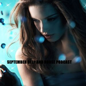 SEPTEMBER DEEP AND HOUSE PODCAST