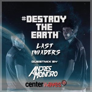 Destroy The Earth #027 (Guestmix by Andrés Montero)