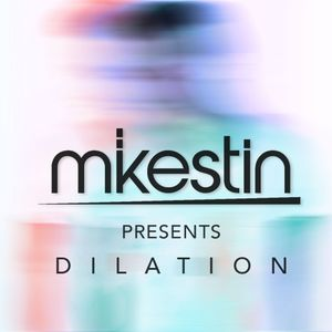 Mikestin Presents: Dilation (Mar. '14)