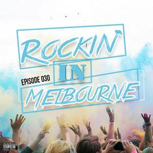 Rockin' In Melbourne Epis. 30