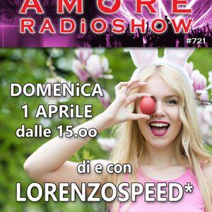 LORENZOSPEED* presents AMORE Radio Show 721 Domenica 1 Aprile 2018 easter edition