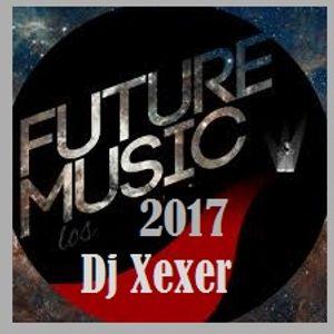 ✪ Xexer - July 10 - 2017 (Electro Mix)