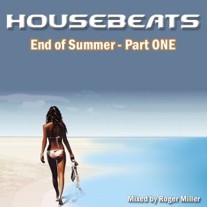 HOUSEBEATS-End of Summer-Part ONE