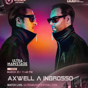 Axwell & Ingrosso - Live @ Ultra Music Festival 2018 (Miami) [Free Download]