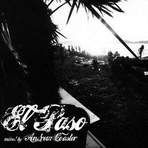 El Paso 2011 Mixed By Andrew Coaster