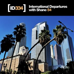 International Departures 334 with Shane 54