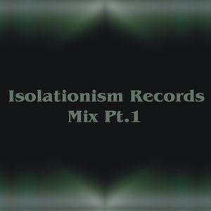 Isolationism Records Mix Pt.1