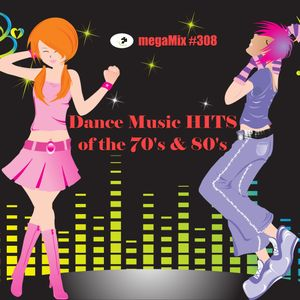 megaMix #308 Dance Music Hits of the 70's & 80's