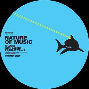 Nature of Music // Sharks with Lasers vol. 9 // July 2012