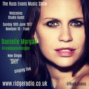 Russ Evans Music Show with Guest Danielle Morgan plus a James Arthur feature 18th June 2017