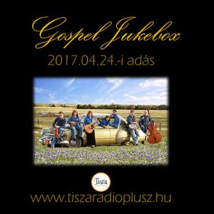 """""""Gospel Jukebox"""" 2017.04.24-i adás."""