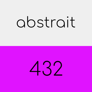 abstrait 432 - just listen and relax