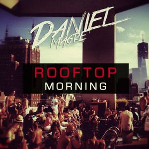 Daniel Magre - ROOFTOP MORNING