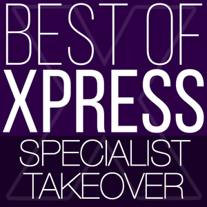 Best Of Xpress - Specialist Takeover