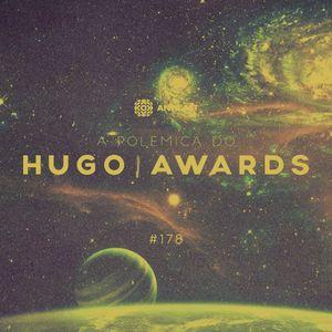 AntiCast 178 – A Polêmica do Hugo Awards