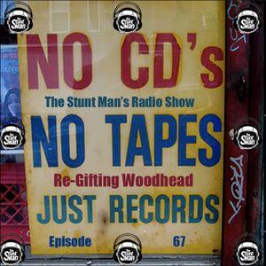 Episode 67-Re-Gifting Woodhead-The Stunt Man's Radio Show