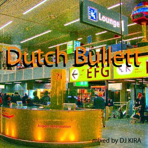DJ KIRA'S MIX[Dutch Bullett](Electro,Dutch House)