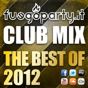 Fuego Party ::: CLUB MIX - The Best Of 2012
