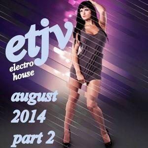ETJV AUGUST 2014 electro house part 2