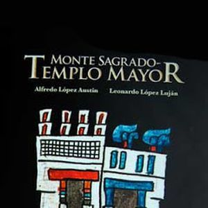 Monte sagrado: Templo Mayor 1 Creencias