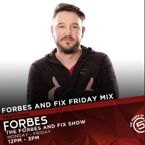 FORBES AND FIX FRIDAY MIX - ROB FORBES 23 AUGUST 2019