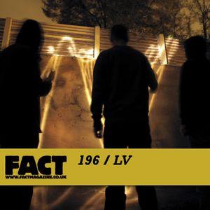 Fact Mix 196 -- LV