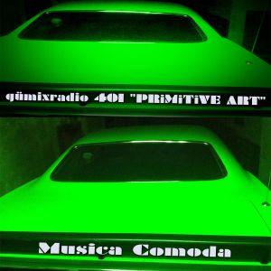 "gümixradio 401 ""PRiMiTiVE ART"""