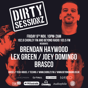 DIRTY SESSIONZ RADIO SHOW from 09.11.18 BRENDAN HAYWOOD, LEX GREEN, JOEY DOMINGO & BRASCO