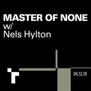 Master of None with Nels Hylton - 4 December 2018