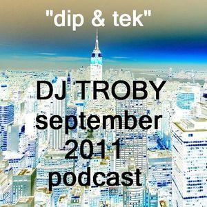 """""""dip & tek"""" DJ TROBY in the Mix September 2011"""