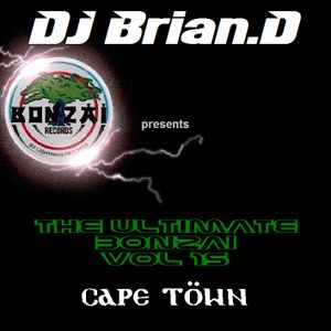 DJ Brian.D - The Ultimate Bonzai Vol 15 (Cape Town)