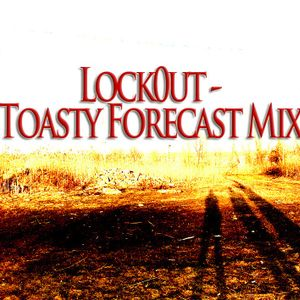 Lock0ut - Toasty Forecast MIX (Future Garage/Dub)