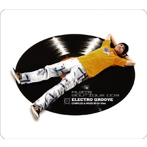 Muzik Boutique 003 - Electro Groove CD1 (Released by High Note Records Taiwan 2006)