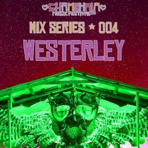 Shambhala 2014 Mix Series 004 - Westerley