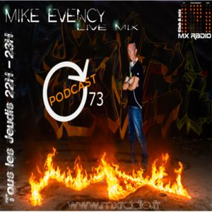 Mike Evency - Radio Show 73