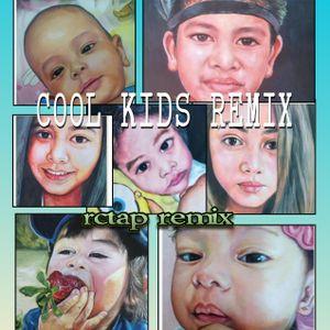 COOL KIDS REMIX/RCTAP REMIX