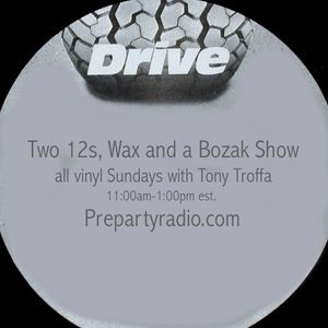 Two 12s Wax and a Bozak Sunday Vinyl Show with Tony Troffa