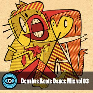 Denubus Into The Roots Dance Mix vol 03