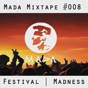 MADA Mixtape #008 (Festival Madness)