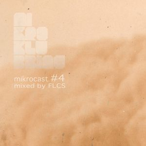 Mikrocast # 4 mixed by FLCS